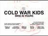 Cold War Kids - Mine Is Yours Album Sampler