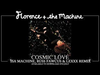 Florence and the Machine - Cosmic Love (Isa Machine, Russ Fawcus & Lexxx Remix)