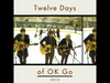 Have Yourself A Merry Little Christmas - Twelve Days of OK Go