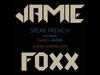 Jamie Foxx - Speak French