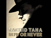 Rachid Taha - Now or never