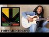 Ziggy Marley - Forward to Love | Wild and Free