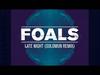 Foals - Late Night (Solomun Remix)