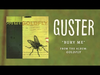 Guster - Bury Me (Best Quality)