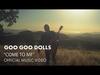 Goo Goo Dolls - Come To Me
