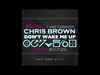 Chris Brown - Dont Wake Me Up - Kronic x Jake Carmody Pjanoo Bootleg