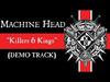 MACHINE HEAD - Killers & Kings (DEMO TRACK)