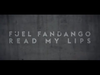 Fuel Fandango - Read my Lips (oficial)