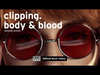 clipping. - Body & Blood (CENSORED VERSION of)
