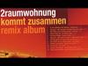 2RAUMWOHNUNG - Mit Viel Glueck (We Love It Mix By The F.Or.M) - Kommt Zusammen Remix Album