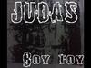 Boy Toy - Judas