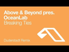 Above & Beyond pres. OceanLab - Breaking Ties (Duderstadt Remix)