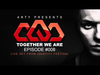 Arty - Together We Are 008 (Live Set From Identity Festival)
