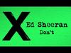 Ed Sheeran - Don't (Official)