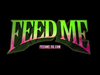 Feed Me - Grand Theft Ecstacy