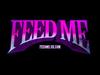 Feed Me - Green Bottle
