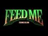 Feed Me - White Spirit