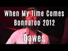 Dawes - When My Time Comes - Bonnaroo 2012