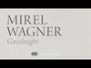 Mirel Wagner - Goodnight (When the Cellar Children... album stream, track 10/10)