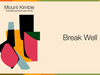 Mount Kimbie - Break Well