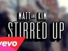Matt and Kim - Stirred Up (First Listen)