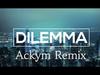 Akcent - Dilemma (Ackym remix) (feat. Meriem)