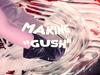 Kagoule - Making Gush