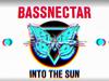 Bassnectar - Into The Sun