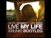 Far East Movement - Live My Life (KRUNK! BOOTLEG) (feat. Justin Bieber)