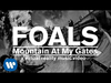 FOALS - Mountain At My Gates (GoPro Spherical)