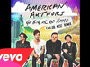 American Authors - Go Big Or Go Home (Taylor Wise Remix/Audio)