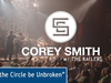 Corey Smith - will the circle be unbroken - songsmith weekly