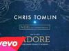 Chris Tomlin - Noel (Live/Audio) (feat. Lauren Daigle)