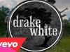 Drake White - Story (Big Fire Acoustic)