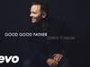 Chris Tomlin - Good Good Father (Story Behind The Song)
