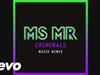MS MR - Criminals (MAIZE Remix Audio)
