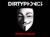 Dirtyphonics - Anonymous (FREE DOWNLOAD)