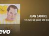 Juan Gabriel - Yo No Sé Que Me Paso