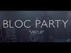 Bloc Party - Virtue (Live in London)
