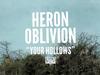 Heron Oblivion - Your Hollows