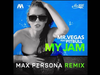 Mr. Vegas - My Jam Max Persona Remix (feat. Pitbull)
