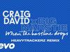 Craig David x Big Narstie - When the Bassline Drops (HeavyTrackerz Remix) (Audio)
