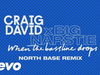 Craig David x Big Narstie - When the Bassline Drops (North Base Remix) (Audio)