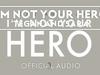 Tegan and Sara - I'm Not Your Hero (Audio)