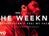 The Weeknd - Secrets/Can't Feel My Face (Presents)