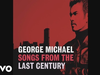 George Michael - Where or When/Silence/It's Alright With Me (Can Can) (Audio)