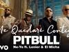 Pitbull - Me Quedaré Contigo (feat. Lenier, El Micha)