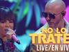 Pitbull - No Lo Trates Premios Juventud Live Performance/En Vivo