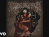 Cradle Of Filth - Cruelty Brought Thee Orchids (Remixed and Remastered) (Audio)