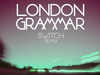 London Grammar - Metal & Dust (Switch remix)